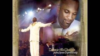 Donnie McClurkin - Agnus Dei, Draw Me Close, I Am Thine Oh Lord(Draw Me Nearer)