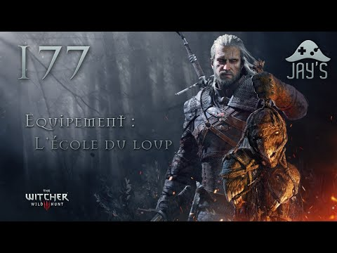 FR Let's Play The Witcher III  Equipement : L'école du loup  177