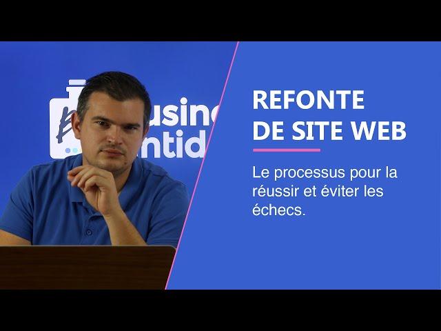 Refonte de site internet : Le processus pour la réussir et éviter les échecs