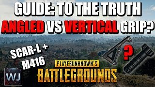 GUIDE: To the TRUTH - ANGLED VS VERTICAL Grip - PLAYERUNKNOWN's BATTLEGROUNDS (PUBG)