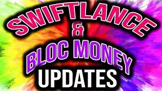 SWIFTLANCE (SWL) and BLOC MONEY (BLOC) - UPDATES!
