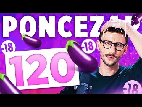MES VIDÉOS LUI FONT DE L'EFFET - PONCEZAP 120   BEST OF PONCE