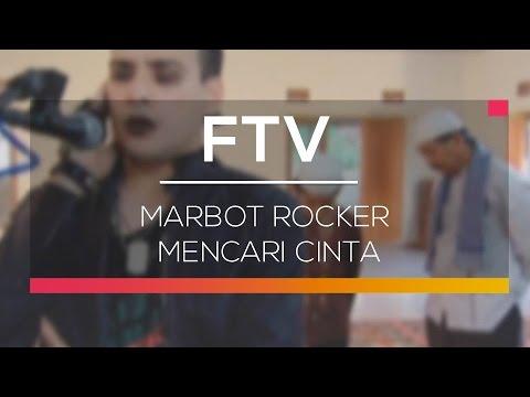 FTV SCTV - Marbot Rocker Mencari Cinta