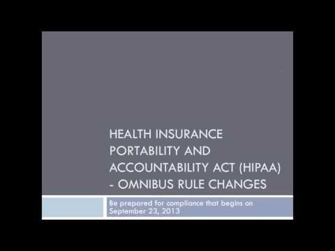 Health Insurance Portability and Accountability Act HIPAA)   Omnibus Rule Changes 8 30 13 3 00 PM