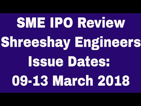 Shreeshay Engineers Ltd: SME IPO issue opens 09-13 March 2018