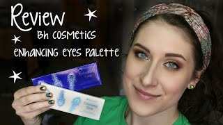 review tutorial for bh cosmetics enhancing eyes palette bright blue eyes