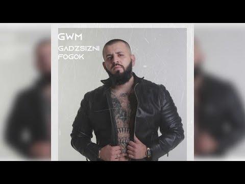 G.w.M - Gádzsizni fogok /Official Audio/