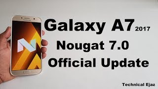 Samsung Galaxy A7 2017 (SM-A720F) Official 7.0 Nougat Update