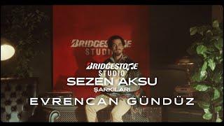Bridgestone Studio: Sezen Aksu Şarkıları 1. Bölüm: Evrencan Gündüz!