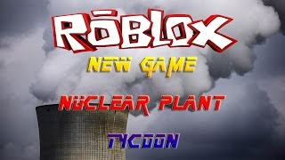 Roblox: New game nuclear plant tycoon