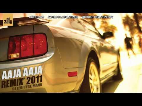 DJ Zedi   Aaja Aaja Remix 2011   Feat  Mann Buzzin   YouTube