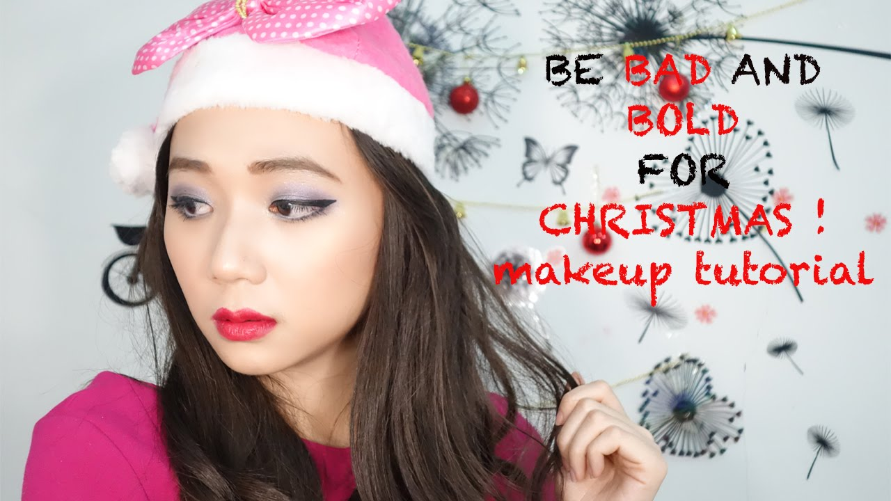 Be Bad for Christmas! : Makeup tutorial untuk Natal !!! - YouTube