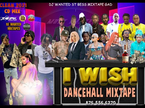 2021 NEW CLEAN DANCEHALL MIX - I WISH FT MASICKA/VYBZ KARTEL/POPCAAN/INTENCE/SKILLIBENG_DJ WANTED