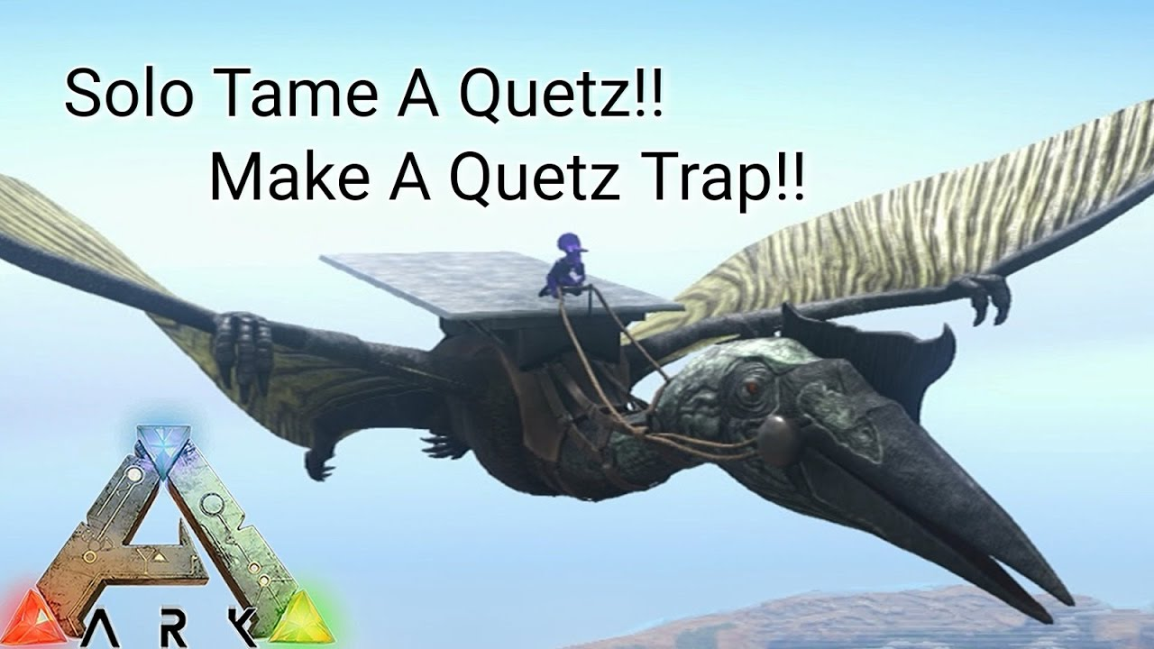 Ark how to build a quetzal trap solo tame a quetz ark ark how to build a quetzal trap solo tame a quetz ark survival evolved ps4 xbox one pc youtube malvernweather Choice Image