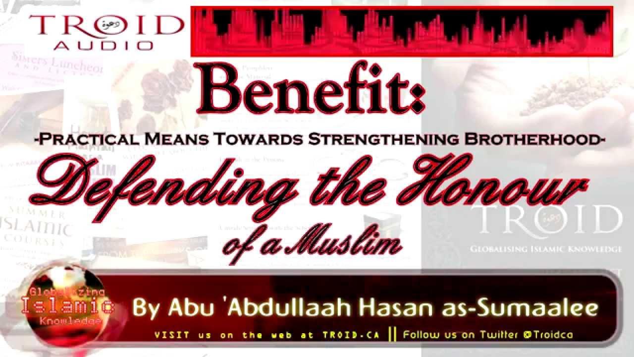 Benefit: Practical Means Towards Strengthening Brotherhood Series -Defending the Honour of a Muslim