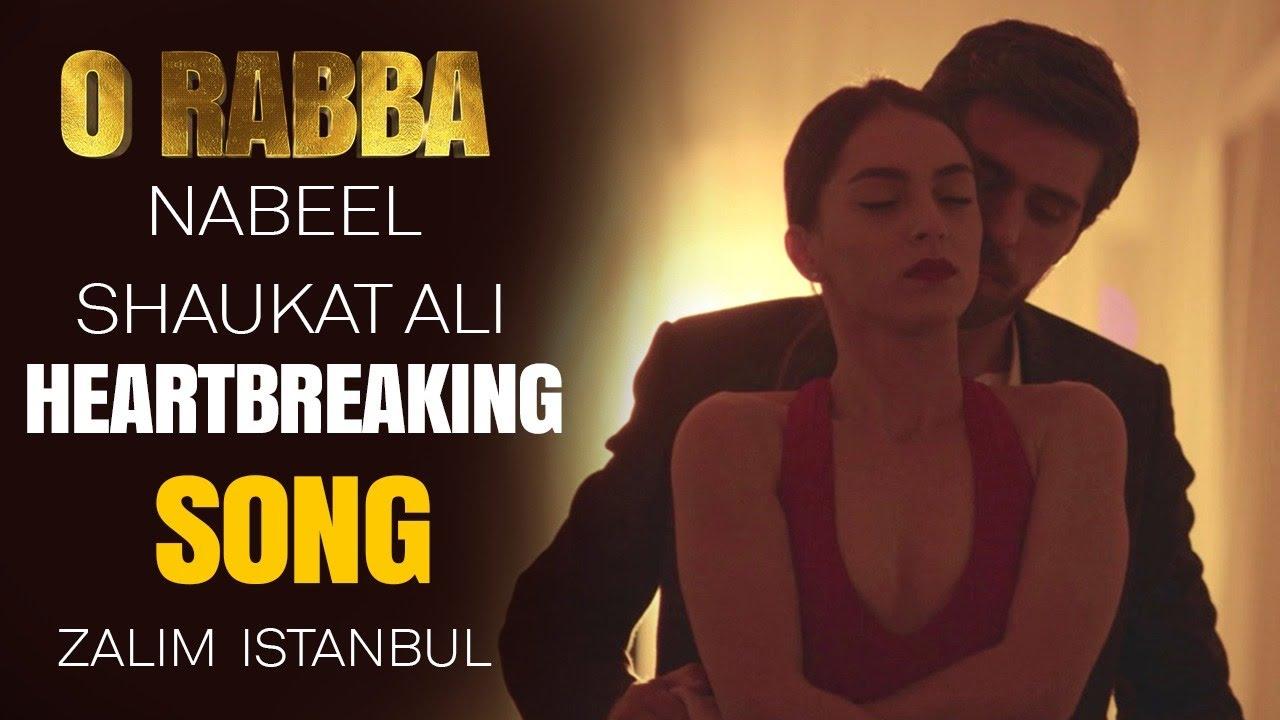 O Rabba Song ft. Nabeel Shaukat Ali | Heartbreaking Song | Zalim Istanbul | Turkish Drama | RP2G