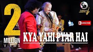 KYA YEHI PYAAR HAI SAXOPHONE COVER   LIVE PERFORMANCE   RAJ SODHA JI & PRATHAMESH MORE
