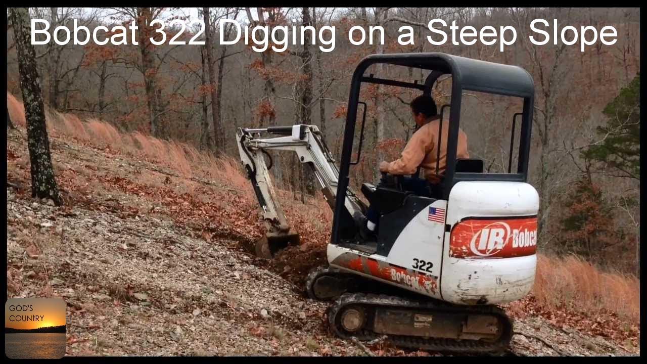 Bobcat 322 Excavator Digging On A Steep Slope Youtube