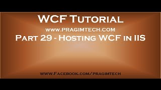 Part 29   Hosting wcf service in iis