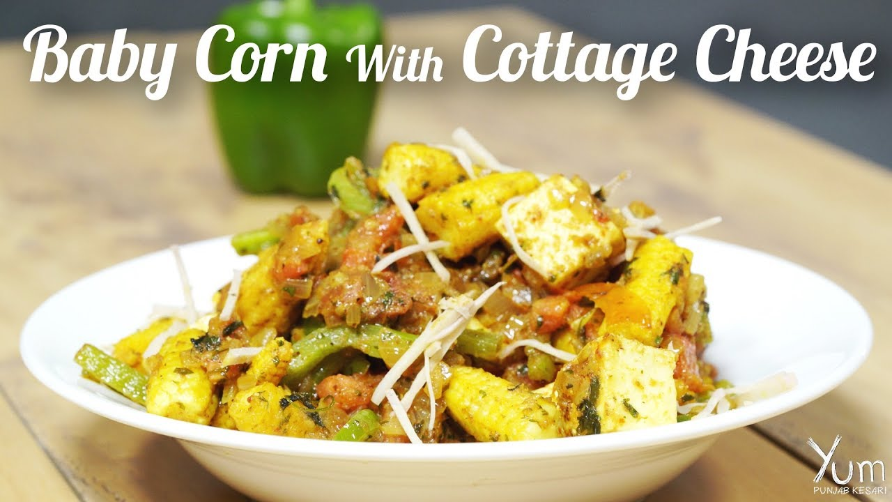 Baby Corn With Cottage Cheese Youtube