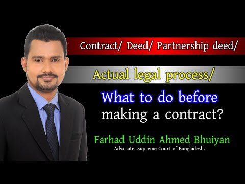 Contract/ Deed/ Partnership deed/ Actual legal process/ What to do before making a contract?