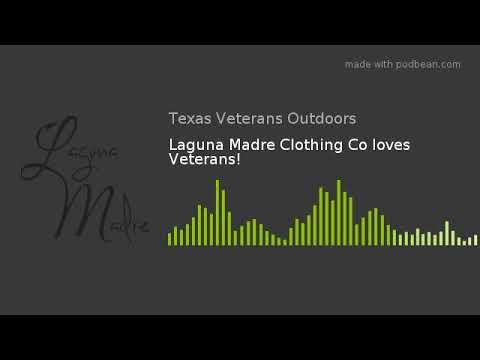 Laguna Madre Clothing Co loves Veterans!
