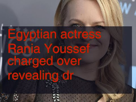 12012018 Egyptian actress Rania Youssef charged over revealing dr