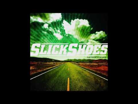Slick Shoes - Far from nowhere (Full Album - 2003)