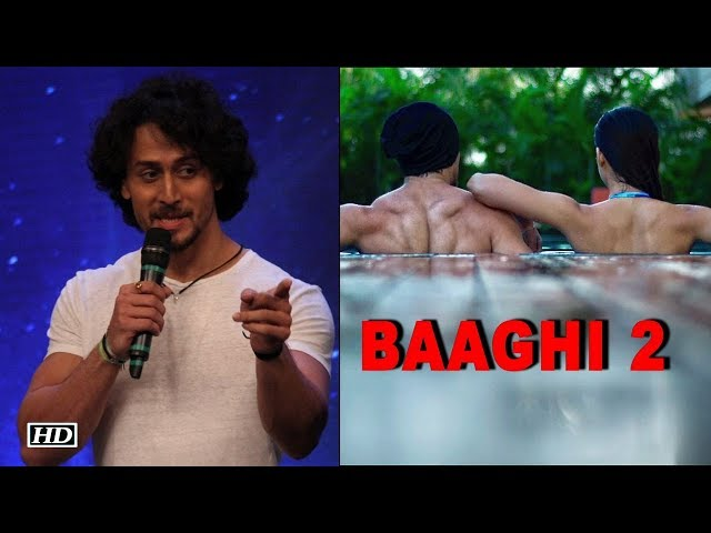 Tiger Shroff speaks about challenging film-Baaghi 2