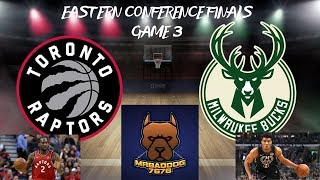 Milwaukee Bucks Vs. Toronto Raptors Live Game Stream Play By Play & Reaction ECF Game 3