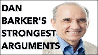 Dan Barker Friendly Neighḃorhood Atheist - Dan's Best Arguments Part 1