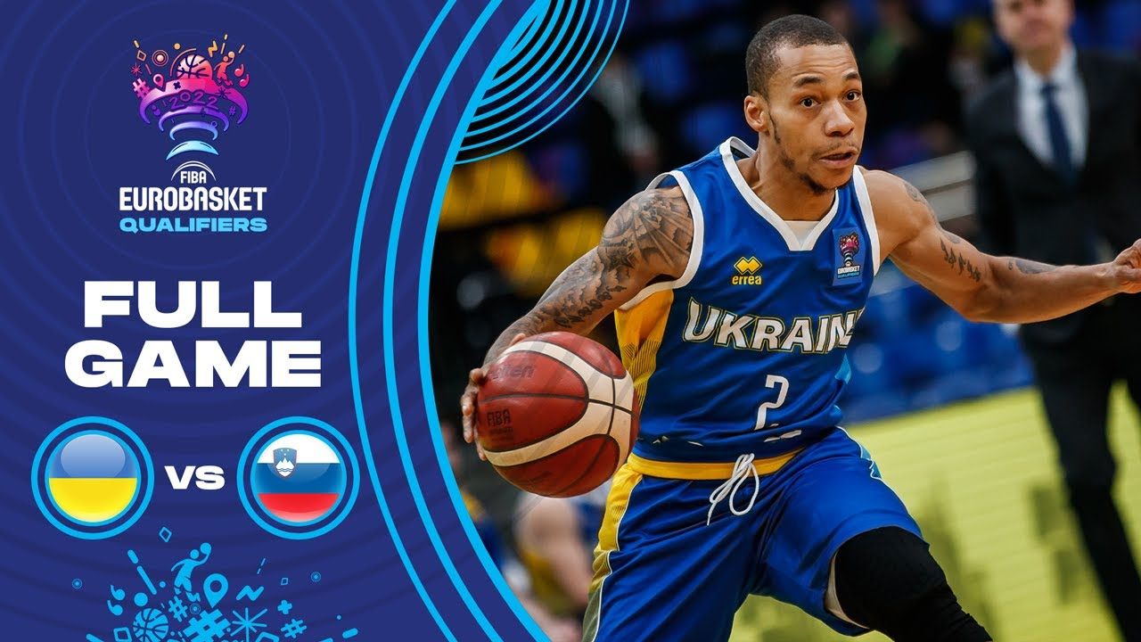 Ukraine v Slovenia   Full Game - FIBA EuroBasket Qualifiers 2022