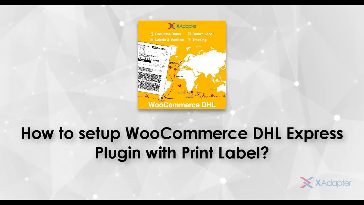 How to setup ELEX WooCommerce DHL Express Plugin with Print Label?
