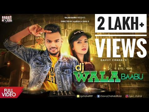 DJ Wala Baabu (Full Video) | Gavvy Chahal | Daddy mohan records| Latest  Song 2018