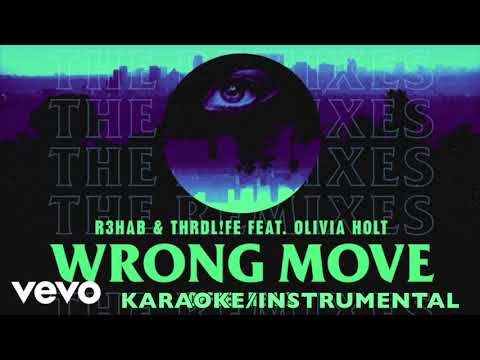 Wrong Move (feat. Olivia Holt) [Karaoke/Instrumental] - R3HAB & Thirdl!fe {Preview}