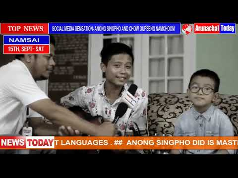 HIDDEN TALENT FROM ARUNACHAL-  ANONG SINGPHO AND CHOW OUPSENG NAMCHOOM