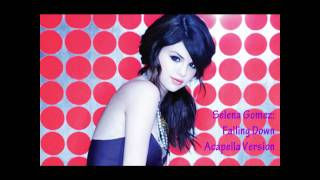 Selena Gomez - Falling Down (Acapella Version)