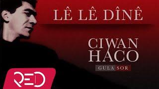Ciwan Haco - Lê Lê Dînê 【Remastered】 (Official Audio)