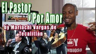 Mariachi Vargas de Tecalitlán - El Pastor y Por Amor ( Dos Canciones) | FIESTA DE LA MUSICA