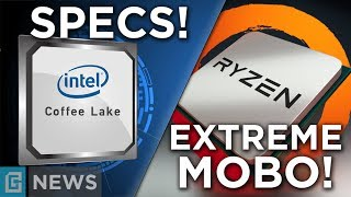 Intel Coffee Lake 6 Core Leak + Ryzen Extreme Motherboard?!