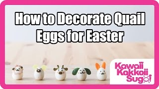 How to Decorate Quail Eggs for Easter!