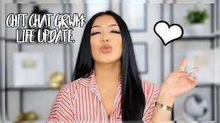 CHIT CHAT GRWM: EVERYDAY MAKEUP + LIFE UPDATE