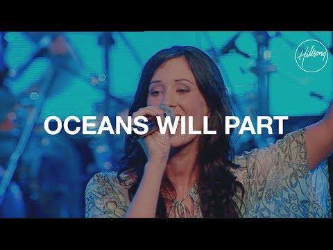 Oceans Will Part - Hillsong Worship