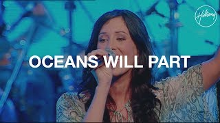 Oceans Will Part - Hillsong Worship