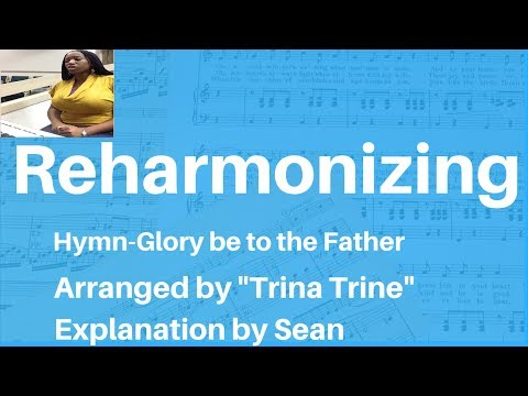 Trina Trine reharmonizes Glory be to the Father | Sean teaches the chords