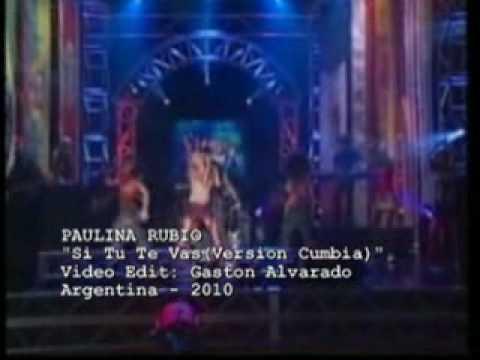 PAULINA RUBIO- Si Tu Te Vas(Version Cumbia) - YouTube