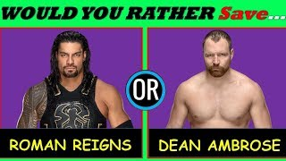 WWE CHALLAGE WOULD YOU RATHER - Hardest Choice SAVE ROMAN REIGNS or DEAN AMBROSE [HD]