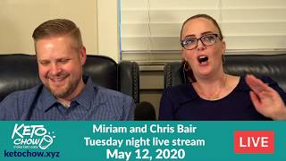 Keto Chow Weekly Live Stream - May 12, 2020