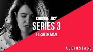 Flesh Of Man - Corinne Lucy | AudioStage Live | S3E9