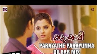 Parayathe--Parayunna-(Kadum Kappi) _ Love Remix 3 Dilbar Mix New Album